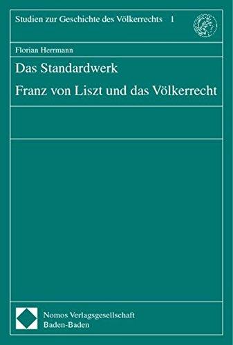 9783789072963: Das Standardwerk: Franz von Liszt und das Völkerrecht (Studien zur Geschichte des Völkerrechts)