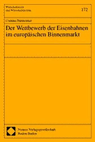 9783789074523: Der Wettbewerb der Eisenbahnen im europäischen Binnenmarkt
