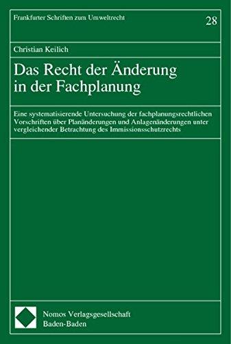 Das Recht der Änderung in der Fachplanung: Christian Keilich