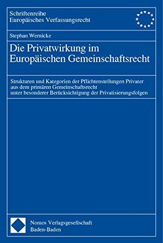 Die Privatwirkung im Europäischen Gemeinschaftsrecht: Stephan Wernicke