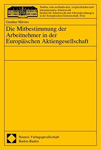 Die Mitbestimmung der Arbeitnehmer in der Europäischen Aktiengesellschaft: Gunther Mävers