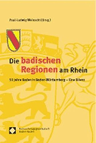 Die badischen Regionen am Rhein: 50 Jahre Baden in Baden-Württemberg - Eine Bilanz (Paperback)