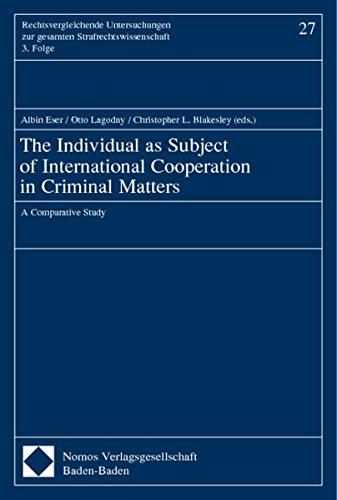 9783789078378: The Individual As Subject of International Cooperation in Criminal Matters: A Comparative Study (Rechtsvergleichende Untersuchungen Zur Gesamten Strafrechtswissenschaft)