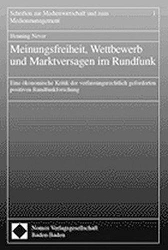 Meinungsfreiheit, Wettbewerb und Marktversagen im Rundfunk: Henning Never