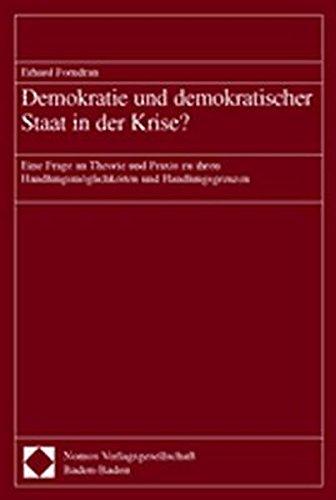 9783789079108: Demokratie und demokratischer Staat in der Krise?: Eine Frage an Theorie und Praxis zu ihren Handlungsmöglichkeiten und Handlungsgrenzen