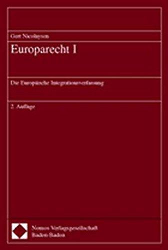 9783789080371: Europarecht I: Die Europ�ische Integrationsverfassung