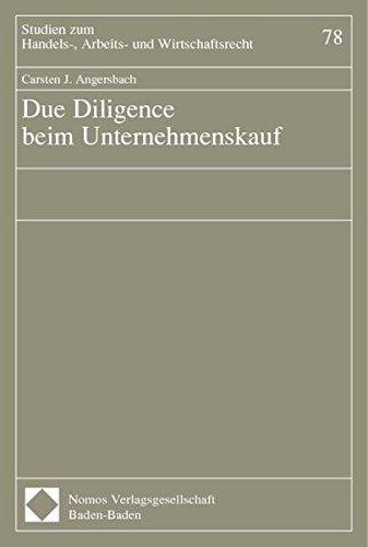 Due Diligence beim Unternehmenskauf. Dissertation: Carsten J. Angersbach