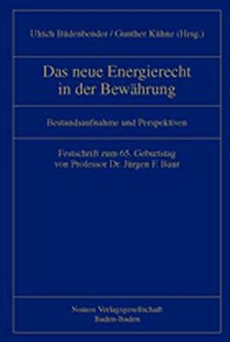 Das neue Energierecht in der Bewährung: Ulrich B�denbender