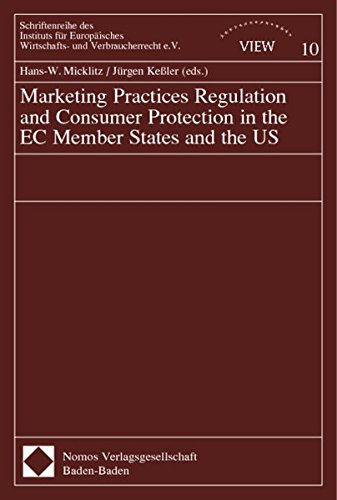 Marketing Practice Regulation and Consumer Protection in the EC Member States and the US: Hans-W. ...