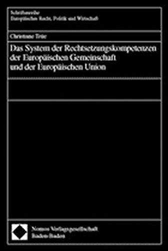 Das System der Rechtsetzungskompetenzen der Europäischen Gemeinschaft und der Europä...