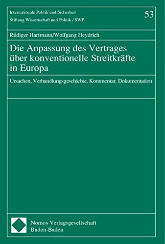 Die Anpassung des Vertrages über konventionelle Streitkräfte in Europa: Rüdiger Hartmann