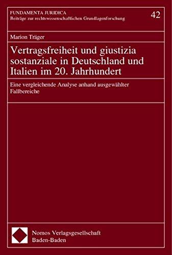 Vertragsfreiheit und giustizia sostanziale in Deutschland und Italien im 20. Jahrhundert: Marion ...