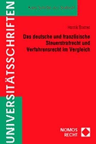 Das deutsche und französische Steuerstrafrecht und Verfahrensrecht im Vergleich