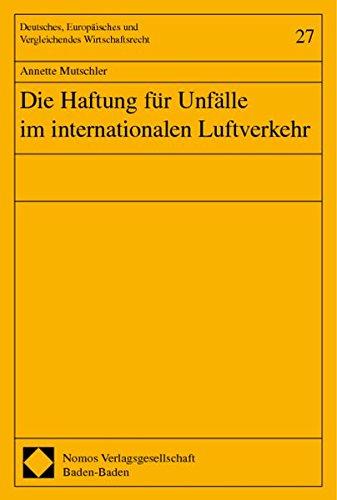 Die Haftung für Unfälle im internationalen Luftverkehr: Annette Mutschler