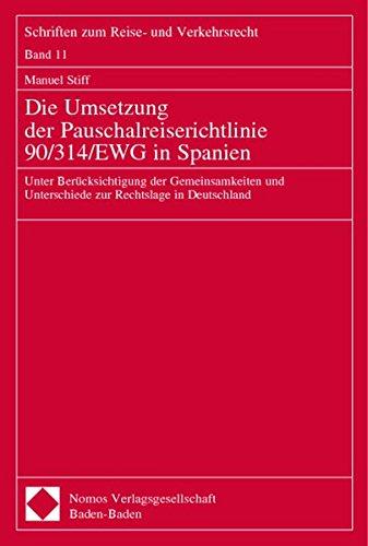 Die Umsetzung der Pauschalreiserichtlinie 90/134/EWG in Spanien. Dissertation: Manuel ...