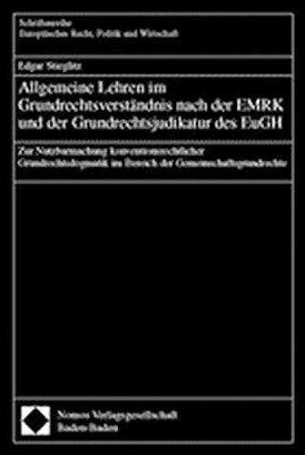Allgemeine Lehren im Grundrechtsverständnis nach der EMRK und der Grundrechtsjudikatur des ...