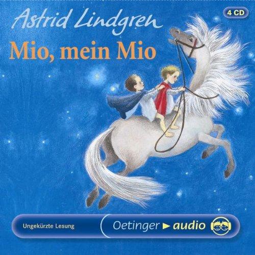 Mio, mein Mio (4 CD): Ungekürzt gelesen: Lindgren Astrid