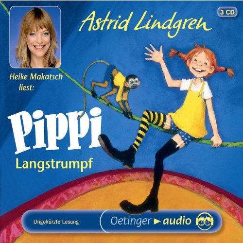 Pippi Langstrumpf: Ungekürzte Lesung - Lindgren, Astrid