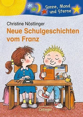 Neue Schulgeschichten vom Franz. ( Ab 6: NÃ stlinger, Christine;