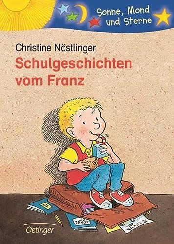 Schulgeschichten vom Franz. ( Ab 6 J.).: Christine NÃ stlinger,