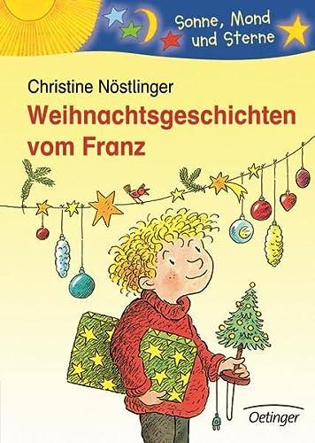Weihnachtsgeschichten vom Franz. ( Ab 6 J.).: NÃ stlinger, Christine;