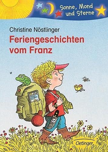 Feriengeschichten vom Franz. ( Ab 6 J.).: Christine NÃ stlinger