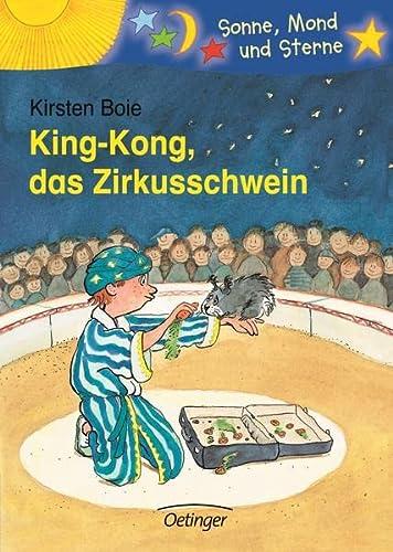 9783789105319: King- Kong, das Zirkusschwein. ( Ab 6 J.).