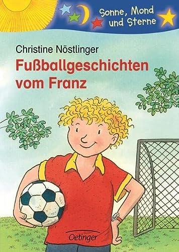 Fuà ballgeschichten vom Franz. ( Ab 7 J.).: Nà stlinger, Christine;