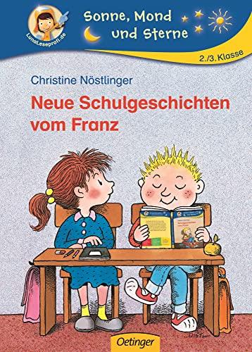 Neue Schulgeschichten vom Franz - Christine Nöstlinger