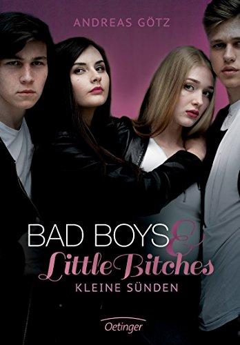 Bad Boys and Little Bitches - Kleine: Götz, Andreas /