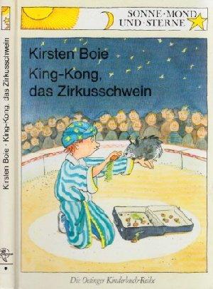 9783789110207: King- Kong, das Zirkusschwein. ( Ab 6 J.)