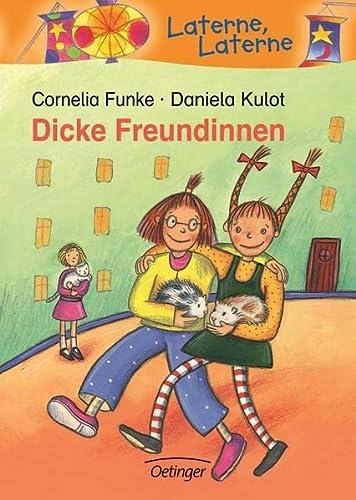 Dicke Freundinnen. ( Ab 6 J.).: Cornelia Funke, Daniela