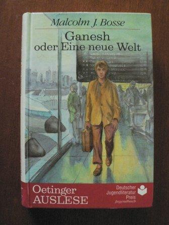 9783789112218: Ganesh oder Eine neue Welt. ( Ab 12 J.)