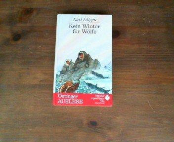 9783789112225: Kein Winter für Wölfe. Die Geschichte eines unruhigen Lebens zwischen Grönland und Alaska