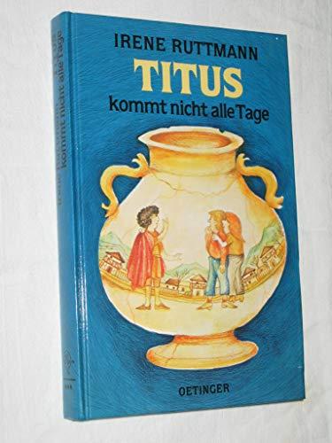 9783789115127: Titus kommt nicht alle Tage