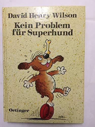 Kein Problem für Superhund: Wilson, David H