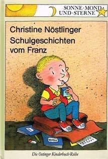 Schulgeschichten vom Franz: Christine NÃ stlinger