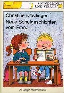 Neue Schulgeschichten vom Franz: Nöstlinger, Christine