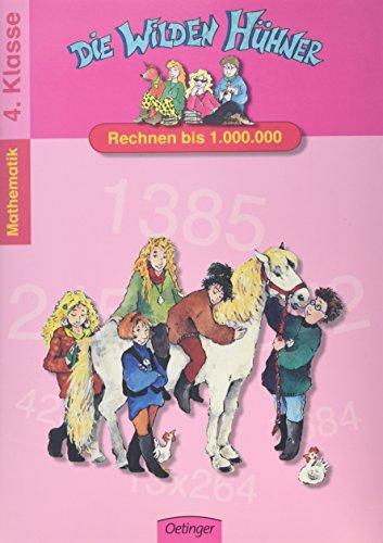 Die Wilden Hühner. Rechnen bis 1.000.000/Klasse4: Mathematik 4. Klasse - Christian Becker
