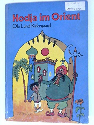 Hodja im Orient. Mit Zeichnungen vom Autor: Ole Lund Kirkegaard