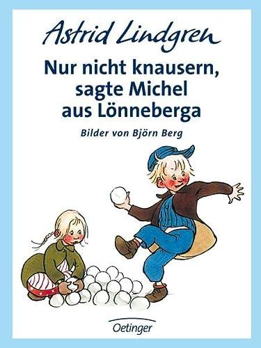 Nur nicht knausern, sagte Michel aus Lönneberga: Lindgren, Astrid