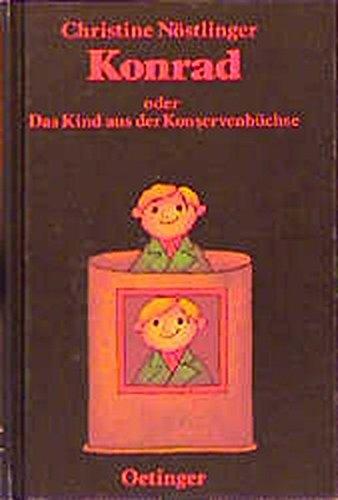 9783789120633: Konrad oder Das Kind aus der Konservenbüchse