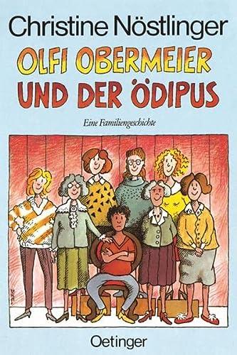 9783789120688: Olfi Obermeier und der Ödipus. Eine Familiengeschichte