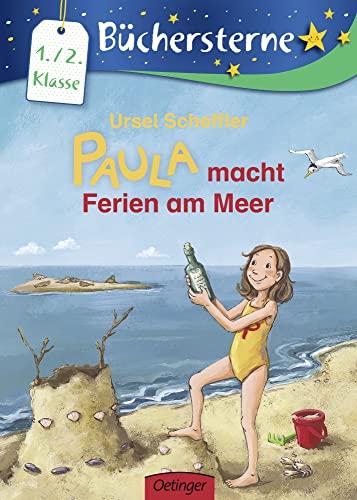 Paula: macht Ferien am Meer (Büchersterne) - Scheffler Ursel, Henze Dagmar