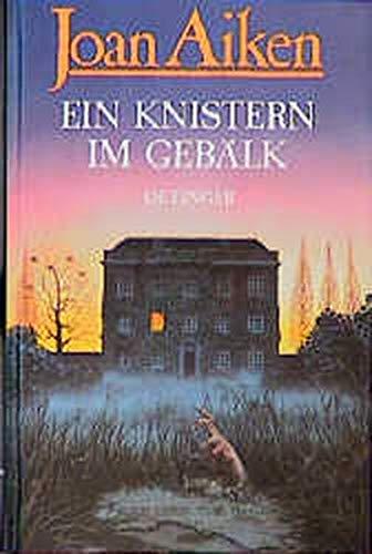Ein Knistern im Gebälk. Acht Schüttelfrost- Geschichten. (9783789130021) by Aiken, Joan