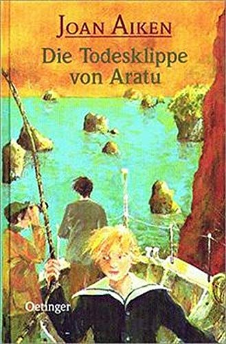 Die Todesklippe von Aratu. ( Ab 12 J.). (9783789130113) by Joan Aiken