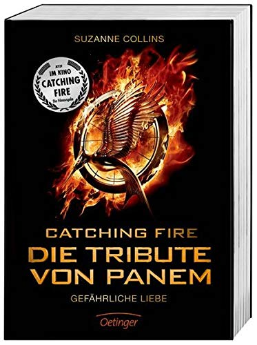 Catching Fire. Die Tribute von Panem. Filmausgabe: Collins, Suzanne -