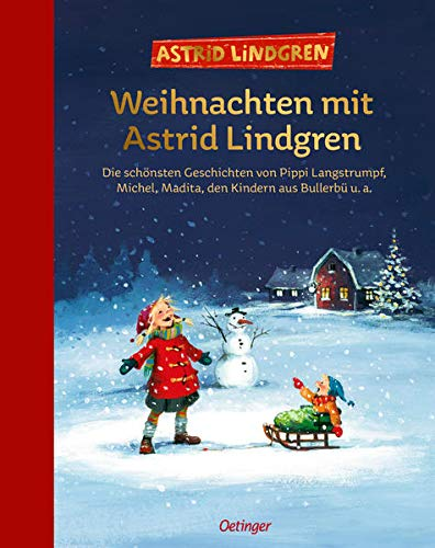 9783789141843: Weihnachten mit Astrid Lindgren: Die sch�nsten Geschichten von Pippi Langstrumpf, Michel, Madita, den Kindern aus Bullerb� u. a