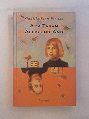 Ama taram : Allis und Ann. Dt.: Persson, Gunilla Linn: