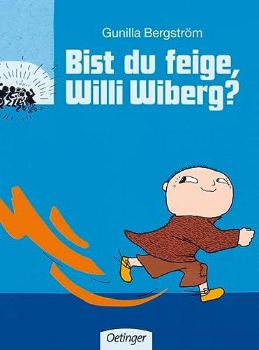 Bist du feige, Willi Wiberg? - Bergström, Gunilla